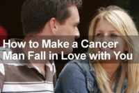 How To Love A Cancer Man